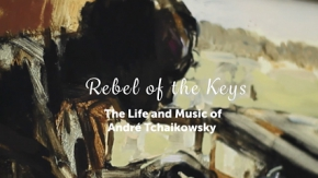 André Tchaikowsky: Rebel of the Keys